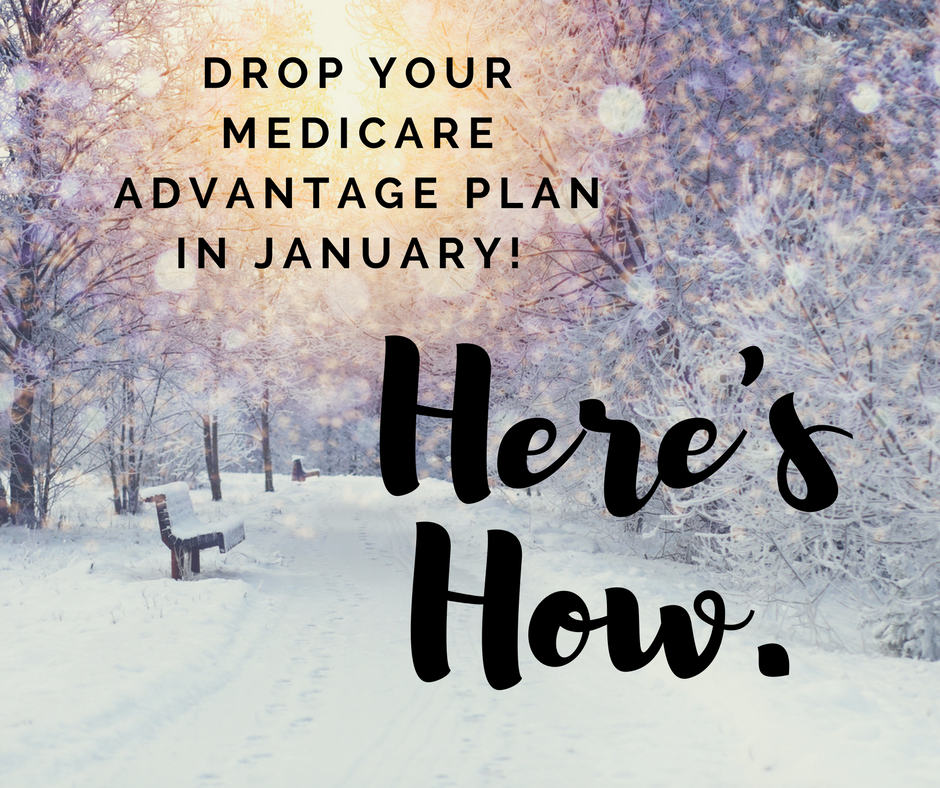 drop-your-medicare-advantage-plan-in-january