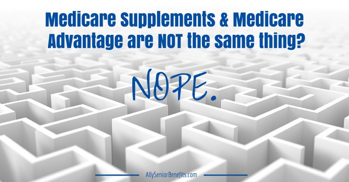 Medicare Supplements & Medicare Advantage are NOT the same thing?-2