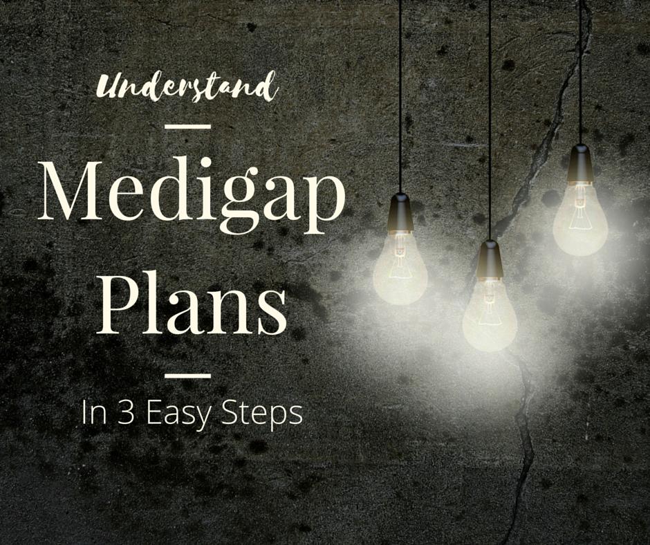 Understand Medigap Plans in 3 easy steps